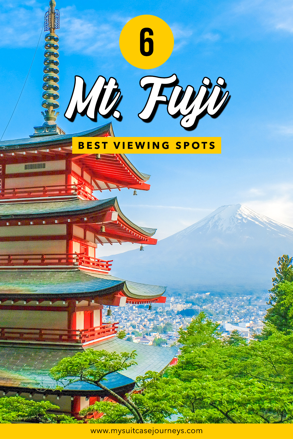 Planning a trip to Japan soon? Here are 6 must-see places where you can enjoy the absolute best views of Mt. Fuji.