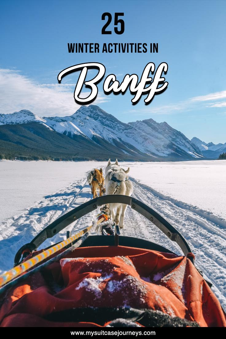 25 things to do in Banff during winter that will keep you busy and hungry for adventure!