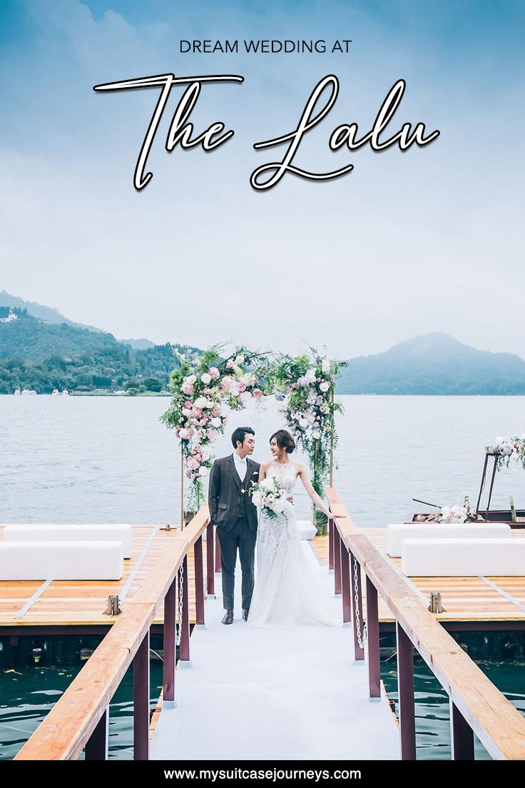 Plan your perfect destination wedding at The Lalu, Sun Moon Lake.